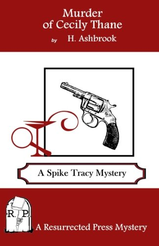9781943403165: Murder of Cecily Thane: A Spike Tracy Mystery