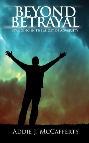 9781943409044: Beyond Betrayal: Standing in the Midst of Adversity