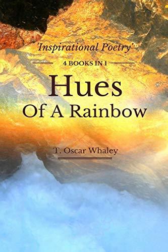 Hues of a Rainbow: Whaley, T. Oscar