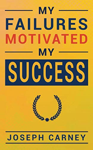 9781943409907: My Failures Motivated My Success