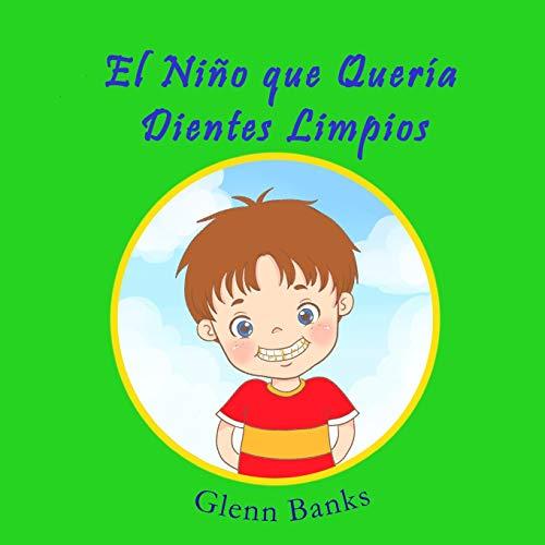 9781943417056: El Niño que Quería Dientes Limpios (Spanish Edition)