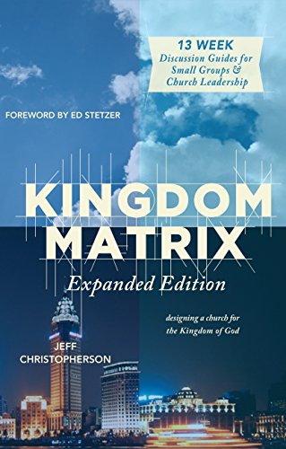 Kingdom Matrix: Extended Edition: Designing a Church for the Kingdom of God: Jeff Christopherson