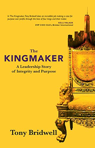 9781943425303: The Kingmaker: A Leadership Story of Integrity and Purpose