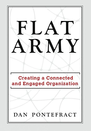 Flat Army: Creating a Connected and Engaged Organization: Dan Pontefract