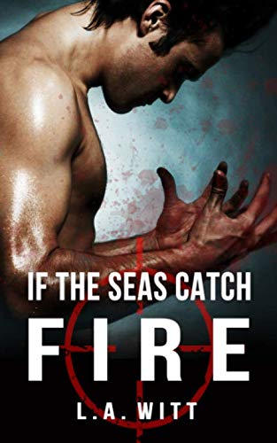 9781943426140: If The Seas Catch Fire