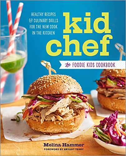 9781943451203: Kid Chef: The Foodie Kids Cookbook: Healthy Recipes and Culinary Skills for the New Cook in the Kitchen