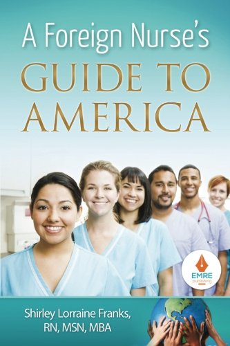 9781943457243: A Foreign Nurse's Guide to America