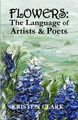 FLOWERS: The Language of Artists & Poets: Kristen Clark