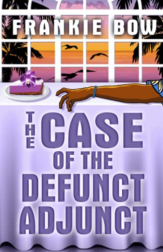 9781943476022: The Case of the Defunct Adjunct: In Which Molly Takes On the Student Retention Office and Loses Her Office Chair (Professor Molly Mysteries)