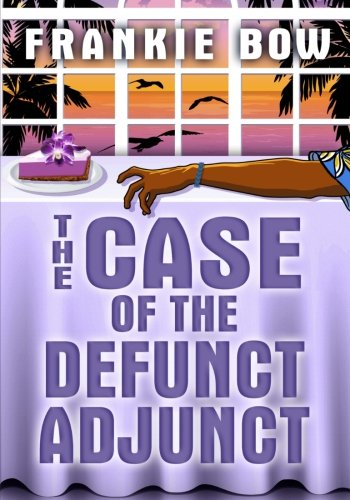 9781943476077: The Case of the Defunct Adjunct: Large Print Edition