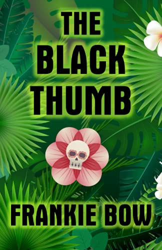 The Black Thumb: In Which Molly Takes: Frankie Bow