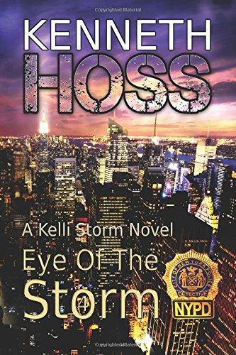 9781943477098: Eye of the Storm (A Kelli Storm Novel) (Volume 4)