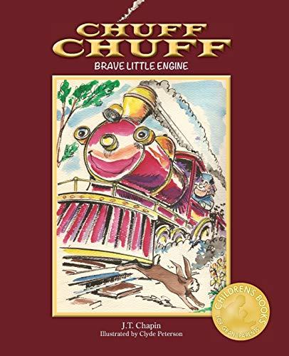 Chuff Chuff: Brave Little Engine: J. T. Chapin