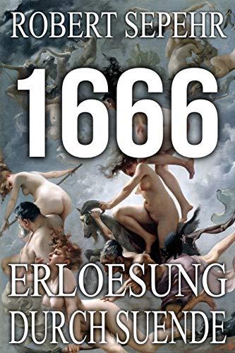 9781943494033: 1666 Erloesung durch Suende: Globale Verschwoerung in Geschichte, Religion, Politik und Finanz