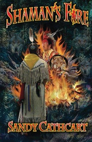 Shaman's Fire (Sacred Mountain Journal) (Volume 1): Sandy Cathcart