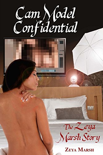 9781943517121: Cam Model Confidential: The Zeya Marsh Story