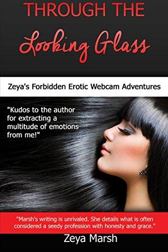 9781943517169: Through the Looking Glass: Zeya's Forbidden Erotic Webcam Adventures