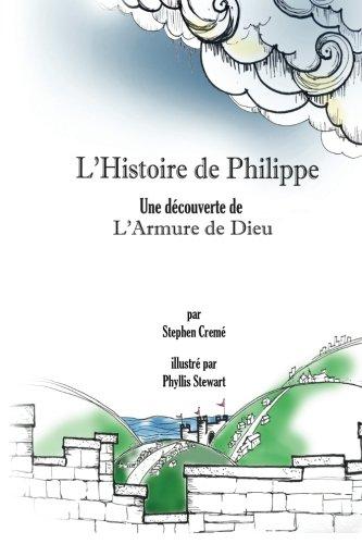 9781943518050: L'Histoire de Philippe: Une Decouverte de L'Armure de Dieu (French Edition)