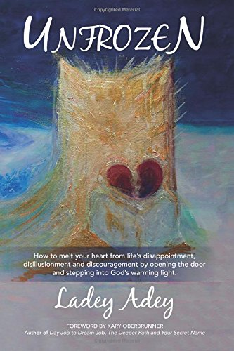9781943526079: Unfrozen: How to Melt your Heart from Life's Disappointment, Disillusionment and Discouragement by Opening the Door and Stepping into God's Warming Light. (Volume 1)