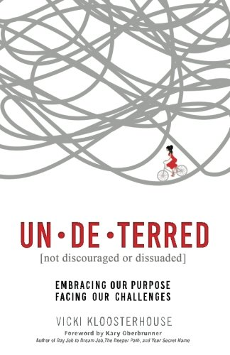 9781943526390: Un-de-terred: Embracing Our Purpose, Facing Our Challenges