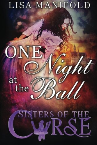 9781943530021: One Night At The Ball: A Sisters Of The Curse Novella (Sisters Of The Curst) (Volume 2)