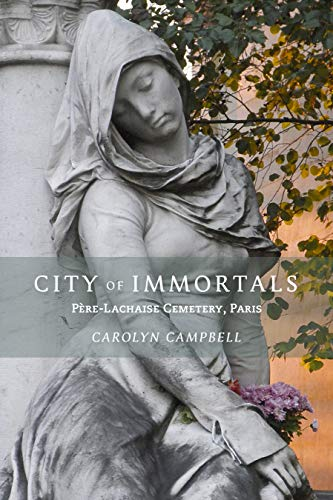 9781943532292: City of Immortals: Père-Lachaise Cemetery, Paris