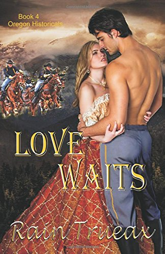 9781943537051: Love Waits: Book 4 Oregon Historicals (Volume 4)