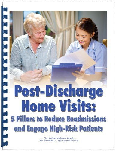 9781943542147: Post-Discharge Home Visits: 5 Pillars to Reduce Readmissions and Engage High-Risk Patients