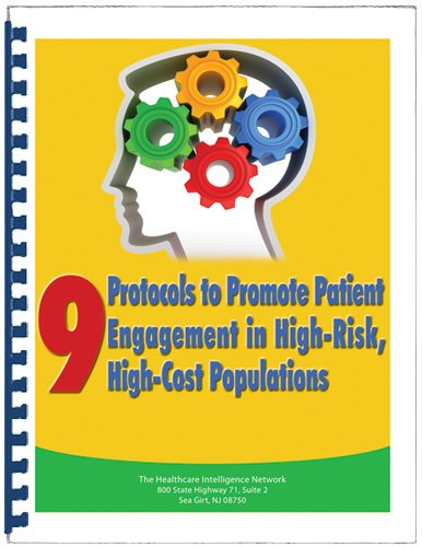 9781943542222: 9 Protocols to Promote Patient Engagement in High-Risk, High-Cost Populations