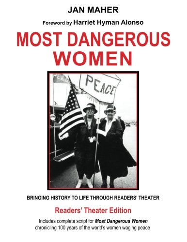 9781943547005: Most Dangerous Women: Bringing History to Life through Readers' Theater