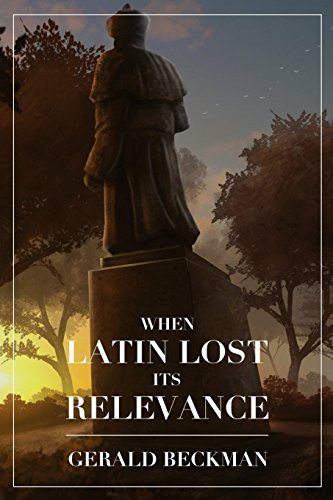 9781943549177: When Latin Lost its Relevance