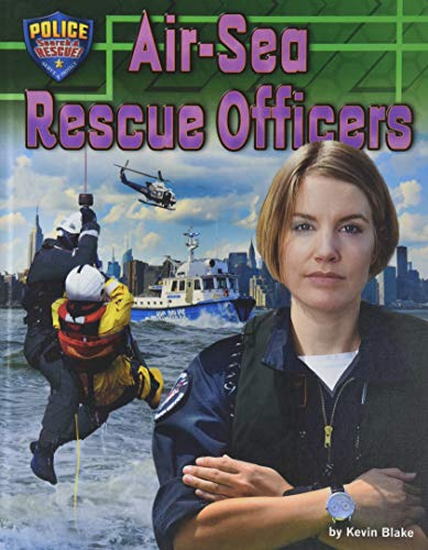 9781943553129: Air-Sea Rescue Officers (Police: Search & Rescue!)