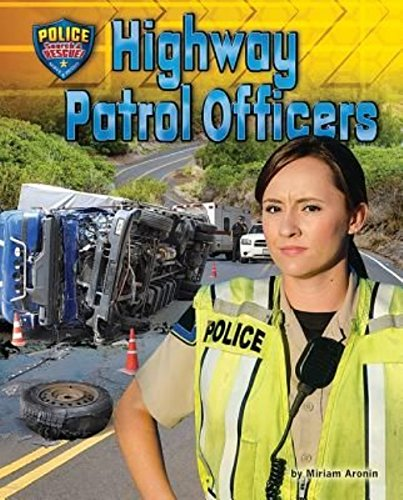 9781943553143: Highway Patrol Officers (Police: Search & Rescue!)