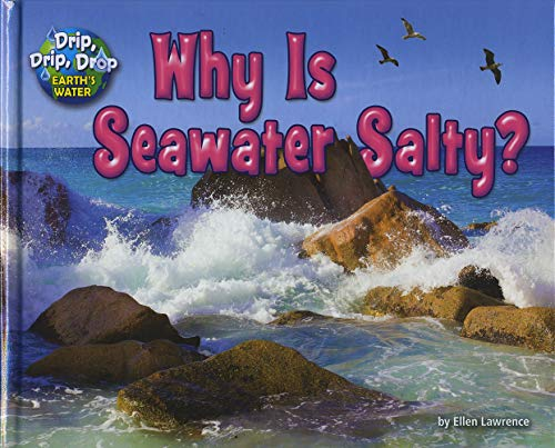 9781943553228: Why Is Seawater Salty? (Drip, Drip, Drop: Earth's Water)