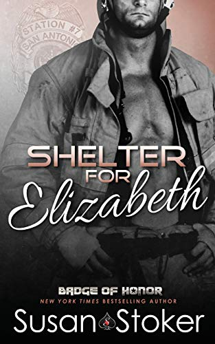Shelter for Elizabeth (Badge of Honor: Texas Heroes) (Volume 5): Stoker, Susan