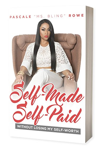 Self-Made Self-Paid 9781943586073 Life will never deal any one person a perfect hand or a perfect life. Obstacles are inevitable, disappointments are unavoidable but optimism is always profitable.  Self-Made, Self-Paid without losing my self-worth  chronicles the life of Pascale Rowe aka Ms. Bling and her uncompromising journey as she discovers the Power of pairing PURPOSE with Prosperity.