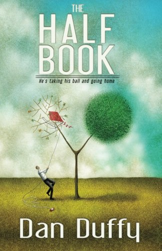 9781943588169: The Half Book: He's Taking His Ball and Going Home