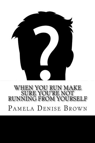 9781943611997: When You Run Make Sure You're Not Running From Yourself (100 Books In 100 Days Collection) (Volume 74)