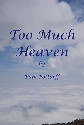 Too Much Heaven: Pam Pottorff