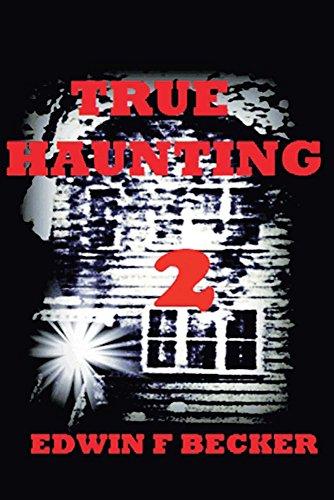 True Haunting: 2: Edwin F. Becker