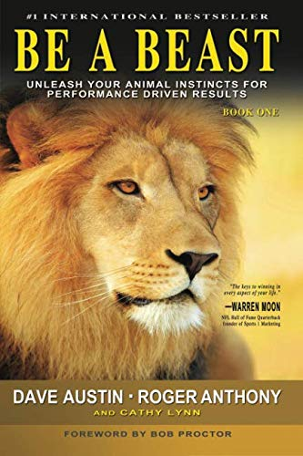9781943625079: Be A Beast: Unleash Your Animal Instincts for Performance Driven Results