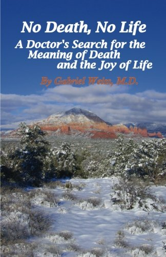 9781943625376: No Death, No Life: A Doctor's Search for the Meaning of Death and the Joy of Life