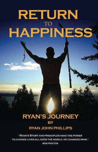 Return to Happiness: Ryan's Journey: Ryan John Phillips