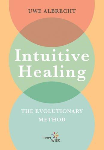 Intuitive Healing: Uwe Albrecht