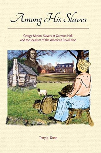 9781943642373: Among His Slaves: George Mason's Struggle with Slavery