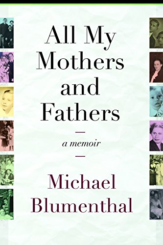 9781943665266: All My Mothers and Fathers: A Memoir