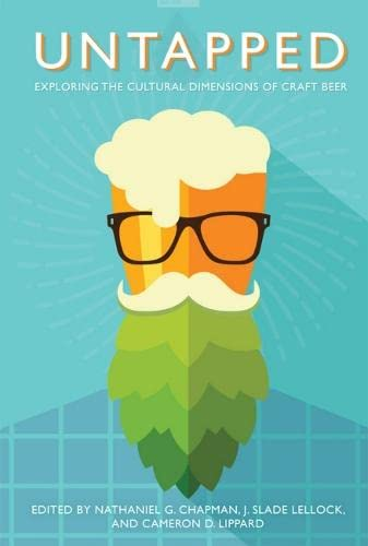 9781943665679: Untapped: Exploring the Cultural Dimensions of Craft Beer