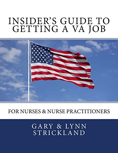 9781943674008: Insider's Guide to Getting a VA Job: For Nurses & Nurse Practitioners (Volume 1)