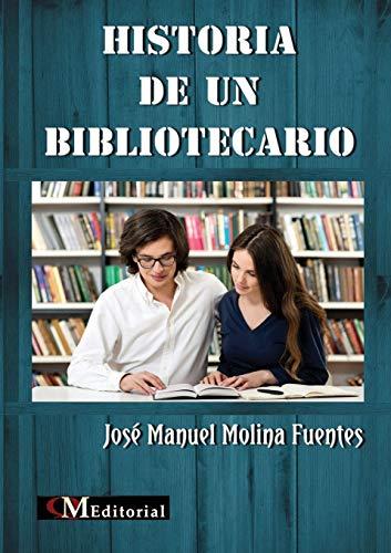 Historia de Un Bibliotecario: Jose Manuel Molina
