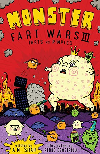 Monster Fart Wars III: Farts vs. Pimples: Shah, A.M.